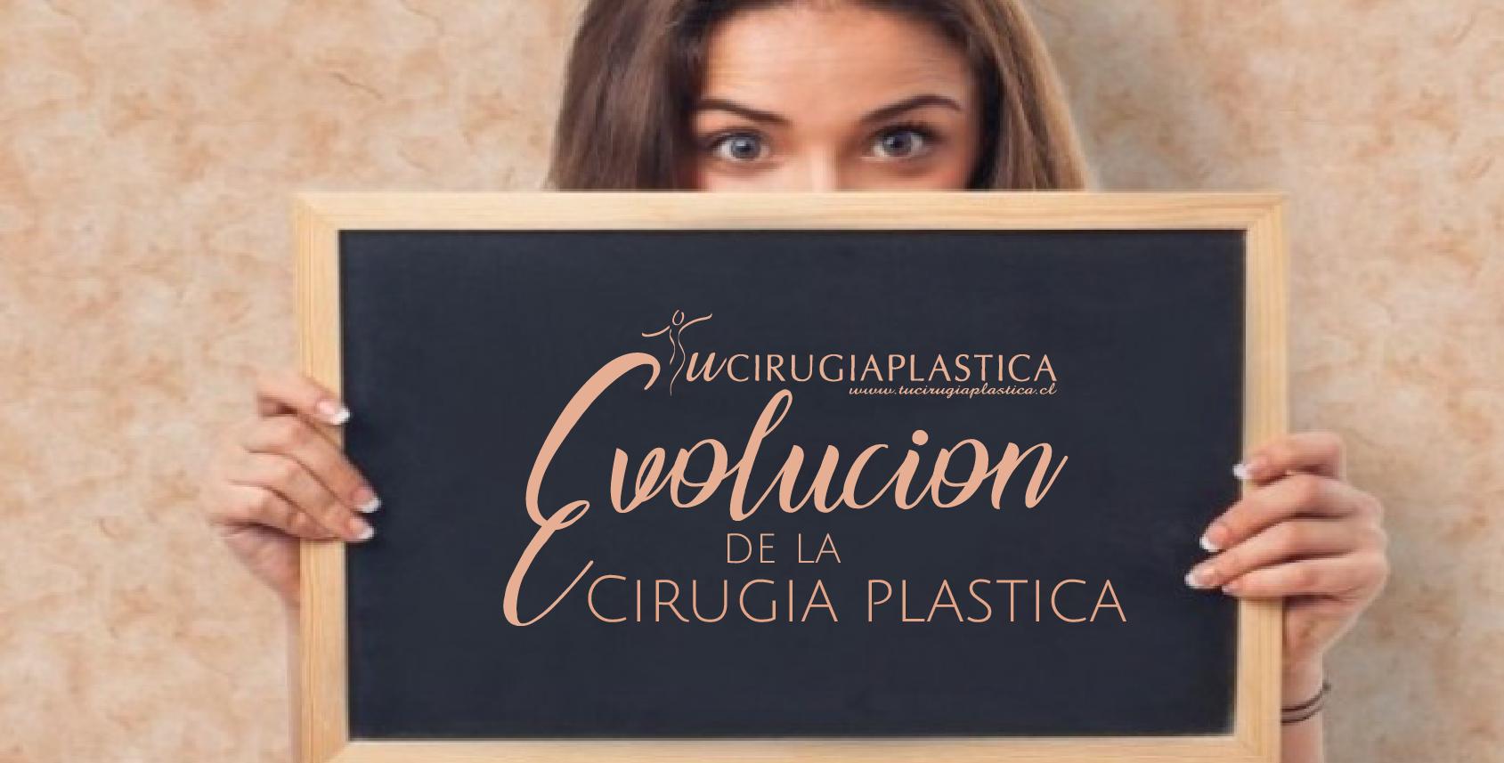 EVOLUCIÓN DE LA CIRUGíA PLáSTICA